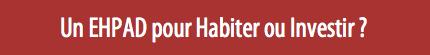 ehpad-habiter-investir